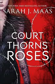 A Cout Of Thorns And Roses By Sarah J. Maas