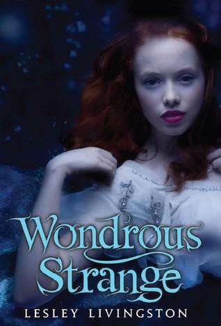 Wondrous Strange By LesleyLivingston