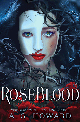 RoseBlood By A. G.Howard