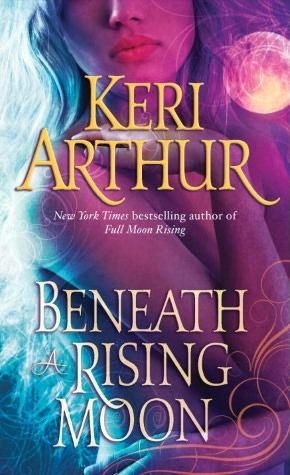 Beneath A Rising Moon By KeriArthur