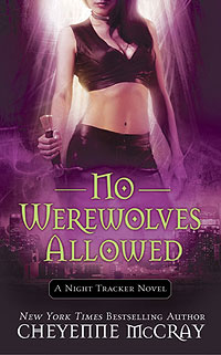 No Werewolves Allowed By Cheyenne McCray